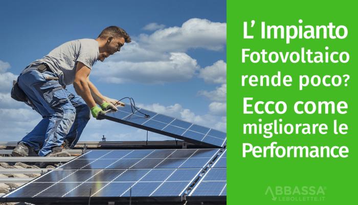 impianto fotovoltaico rende poco come migliorare performance
